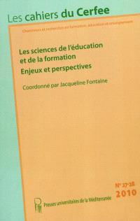 Cahiers du CERFEE (Les). n° 27-28, Les sciences de l'éducation et de la formation : enjeux et perspectives