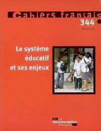 Cahiers français. n° 344, Le système éducatif et ses enjeux
