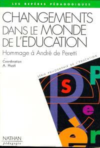 Changements dans le monde de l'éducation : hommage à André de Peretti