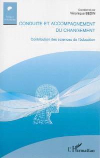 Conduite et accompagnement du changement : contribution des sciences de l'éducation