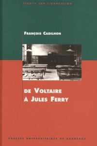 De Voltaire à Jules Ferry : l'enseignement secondaire en Aquitaine aux XVIIIe et XIXe siècles