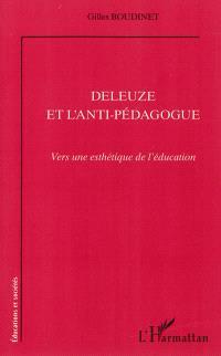 Deleuze et l'anti-pédagogue : vers une esthétique de l'éducation