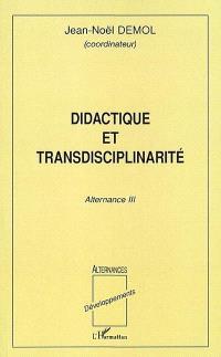 Didactique et transdisciplinarités : Alternance 3