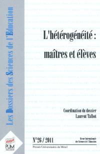 Dossiers des sciences de l'éducation (Les). n° 26, L'hétérogénéité : maîtres et élèves