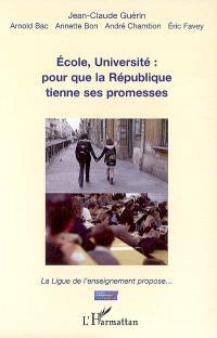 Ecole, Université : pour que la République tienne ses promesses : la Ligue de l'enseignement propose...