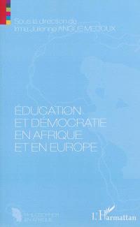 Education et démocratie en Afrique et en Europe