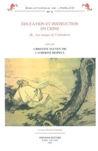 Éducation et instruction en Chine. Volume 3, Aux marges de l'orthodoxie