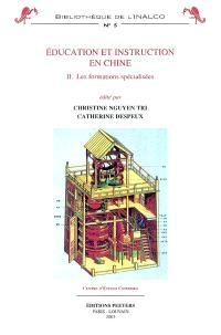 Éducation et instruction en Chine. Volume 2, Les formations spécialisées