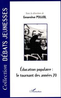 Éducation populaire : le tournant des années soixante-dix