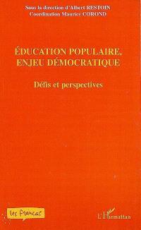 Education populaire, enjeu démocratique : défis et perspectives