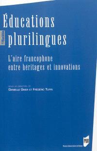 Educations plurilingues : l'aire francophone entre héritages et innovations