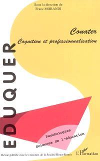 Eduquer. n° 10, Conater : cognition et professionnalisation
