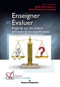Enseigner et évaluer : regards sur les enjeux éthiques et sociopolitiques