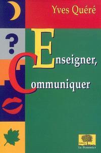 Enseigner, communiquer : un art ou un métier ?