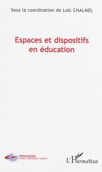 Espaces et dispositifs en éducation