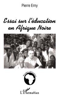 Essai sur l'éducation en Afrique noire
