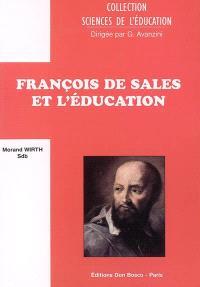 François de Sales et l'éducation : formation humaine et humanisme intégral