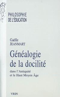 Généalogie de la docilité : dans l'Antiquité et le haut Moyen Age
