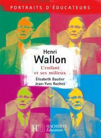 Henri Wallon : l'enfant et ses milieux