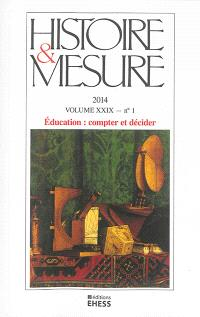 Histoire & mesure. n° 29-1, Education : compter et décider