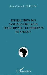 Interactions des systèmes éducatifs traditionnels et modernes en Afrique
