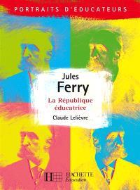 Jules Ferry : la République éducative