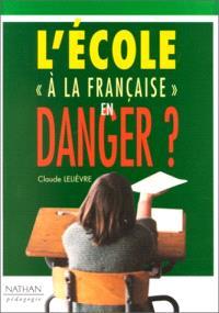 L'école à la française en danger ?