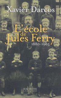 L'école de Jules Ferry : 1880-1905