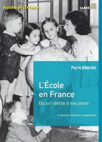 L'école en France, du XIXe siècle à nos jours : de la maternelle à l'université