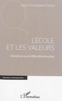 L'école et les valeurs : variations sur la difficulté éducative
