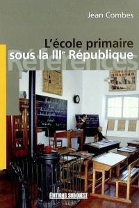 L'école primaire sous la IIIe République