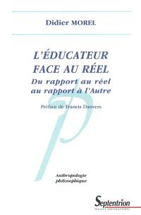 L'éducateur face au réel : du rapport au réel au rapport à l'Autre