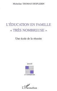 L'éducation en famille très nombreuse : une école de la réussite