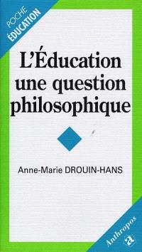 L'éducation, une question philosophique
