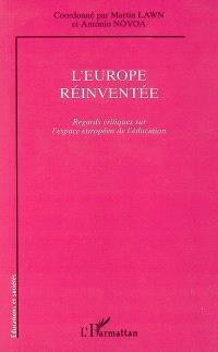 L'Europe réinventée : regards critiques sur l'espace européen de l'éducation
