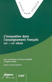 L'innovation dans l'enseignement français : XVIe-XXe siècle