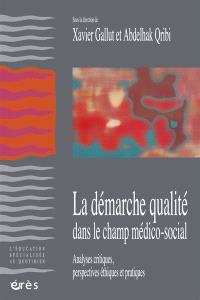 La démarche qualité dans le champ médico-social : analyses critiques, perspectives éthiques et pratiques