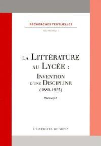 La littérature au lycée : invention d'une discipline (1880-1925)