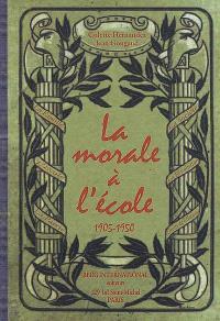 La morale à l'école : 1905-1950