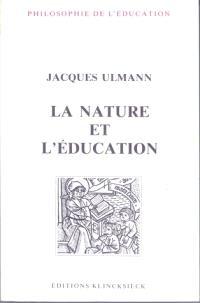 La nature et l'éducation : l'idée de nature dans l'éducation physique et dans l'éducation morale