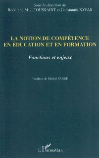 La notion de compétence en éducation et en formation : fonctions et enjeux