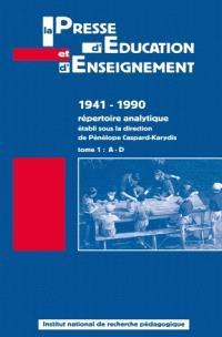 La presse d'éducation et d'enseignement : 1941-1990, répertoire analytique. Volume 1, A-D