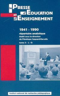 La presse d'éducation et d'enseignement : 1941-1990, répertoire analytique. Volume 3, L-Q