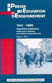 La presse d'éducation et d'enseignement : 1941-1990, répertoire analytique. Volume 4, R-Z