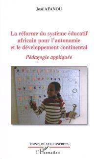 La réforme du système éducatif africain pour l'autonomie et le développement continental : pédagogie appliquée
