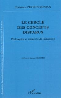 Le cercle des concepts disparus : philosophie et science(s) de l'éducation