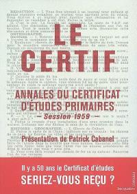 Le certif : annales du certificat d'études primaires : session 1959