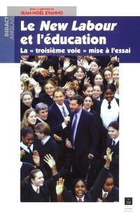 Le New Labour et l'éducation : la troisième voie mise à l'essai