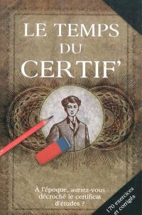 Le temps du certif' : à l'époque, auriez-vous décroché le certificat d'études ?