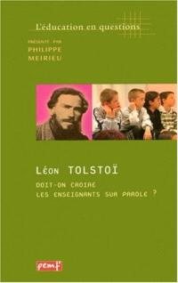 Léon Tolstoï, doit-on croire les enseignants sur parole ?